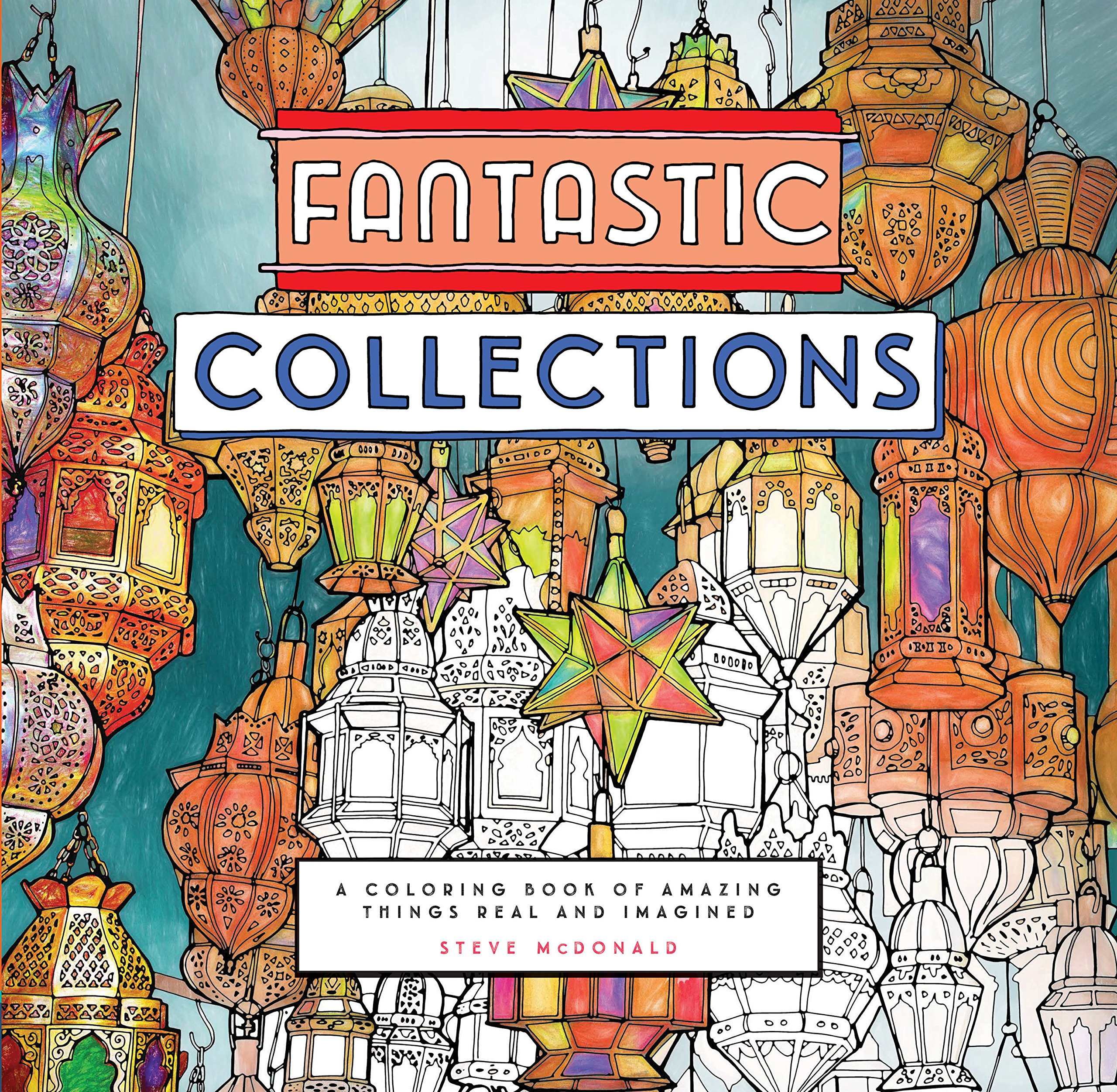 fantastic collections a coloring book of amazing things real and imagined fantastic cities amazonde steve mcdonald fremdsprachige bcher