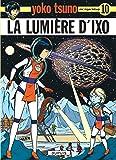 Yoko Tsuno, tome 10 : La lumière d'Ixo