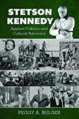 Stetson Kennedy: Applied Folklore and Cultural Advocacy Paperback