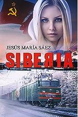 Siberia: Un thriller basado en una historia real (Spanish Edition) Kindle Edition