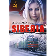 Siberia: Un thriller basado en una historia real (Spanish Edition) Oct 31, 2017
