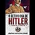 O último dia de Hitler: Minuto a minuto