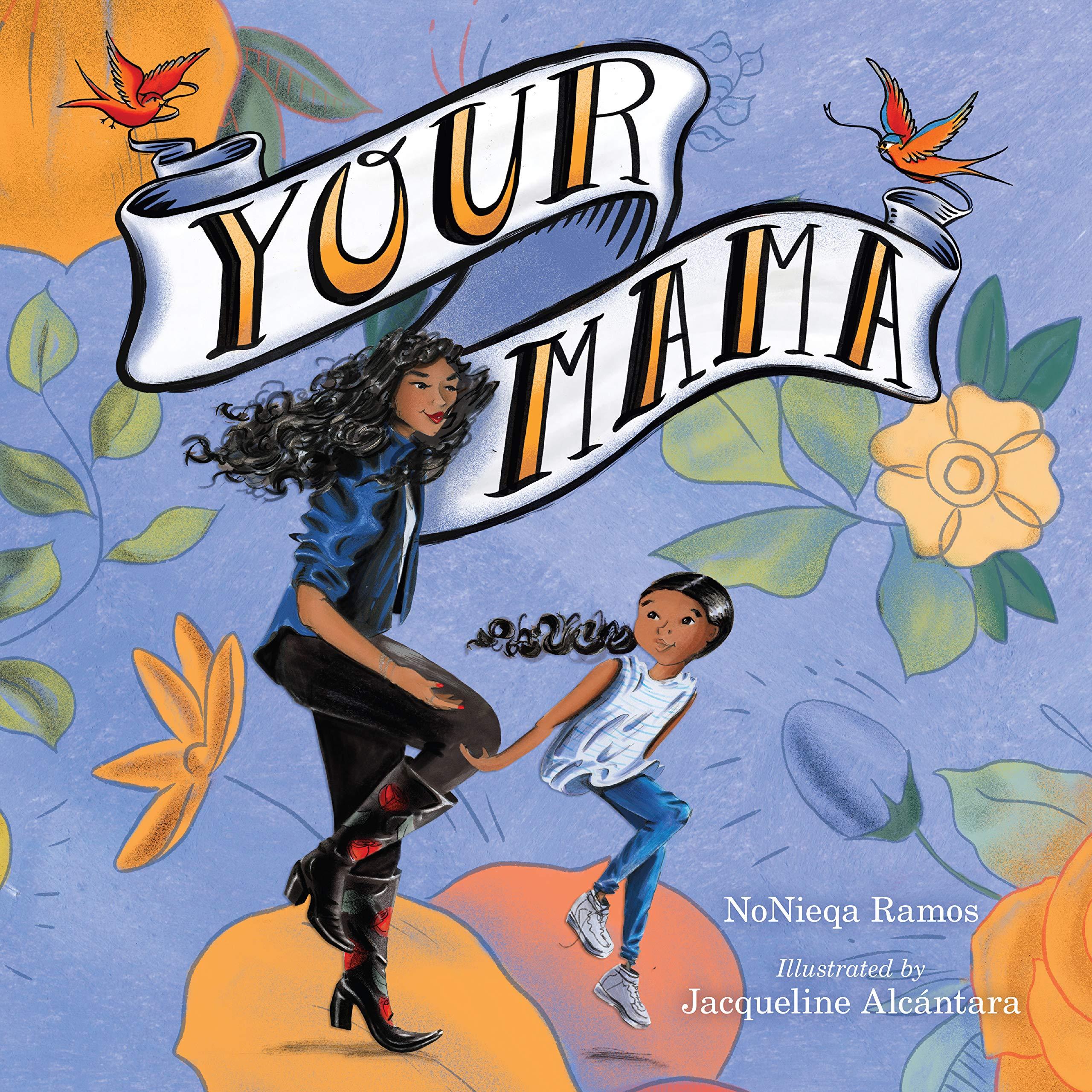 Your Mama: Ramos, NoNieqa, Alcántara, Jacqueline: 9781328631886:  Amazon.com: Books