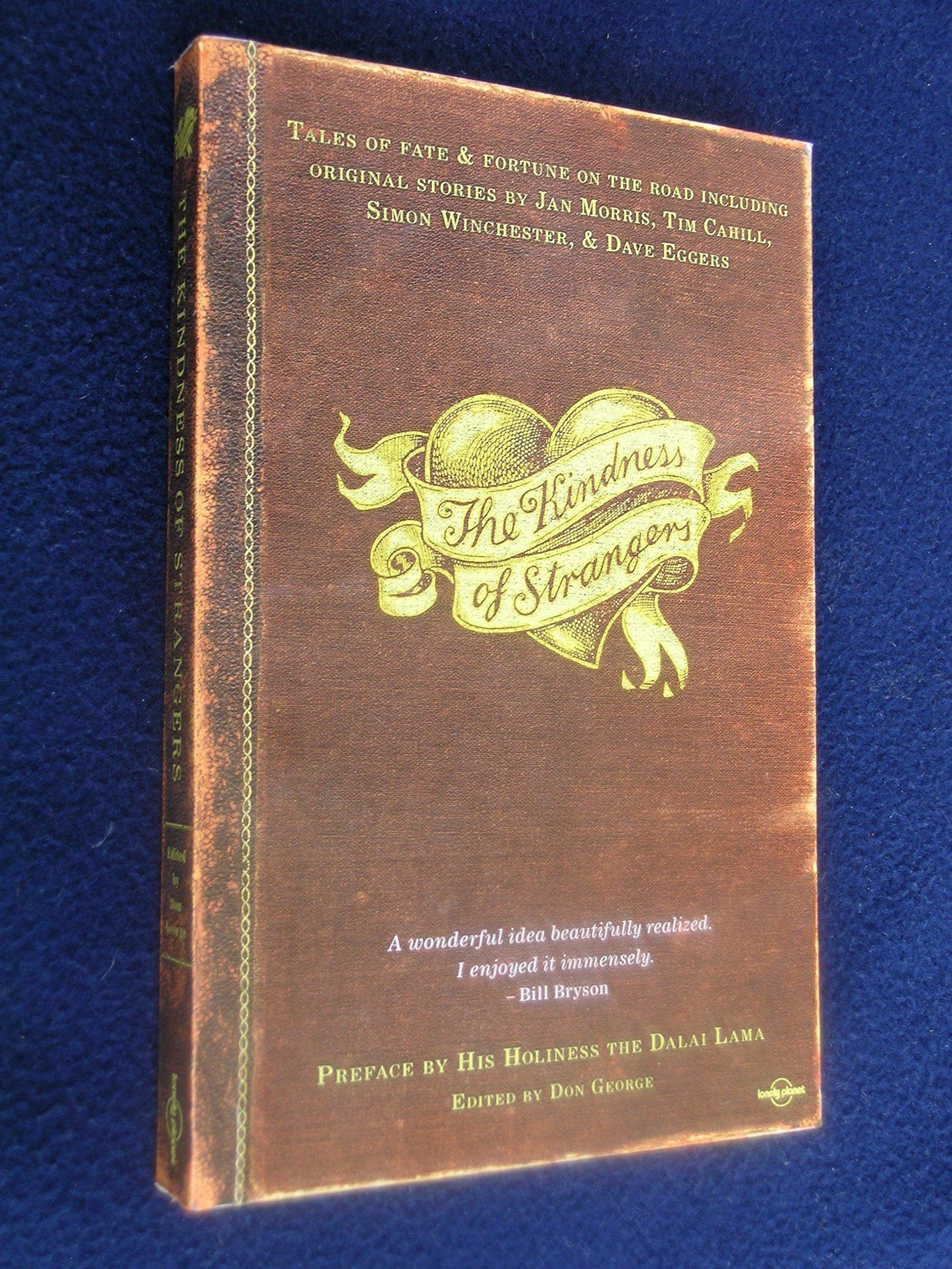 The Kindness Of Strangers: Don George, Dalai Lama: 9781740595902:  Amazon: Books