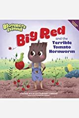 Big Red and the Terrible Tomato Hornworm: Bloomers Island Paperback