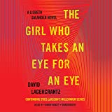 The Girl Who Takes an Eye for an Eye: A Lisbeth Salander Novel, Continuing Stieg Larsson's Millennium Series, Book 5