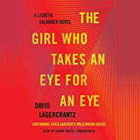 The Girl Who Takes an Eye for an Eye: A Lisbeth Salander Novel, Continuing Stieg Larsson's Millennium Series, Book 5