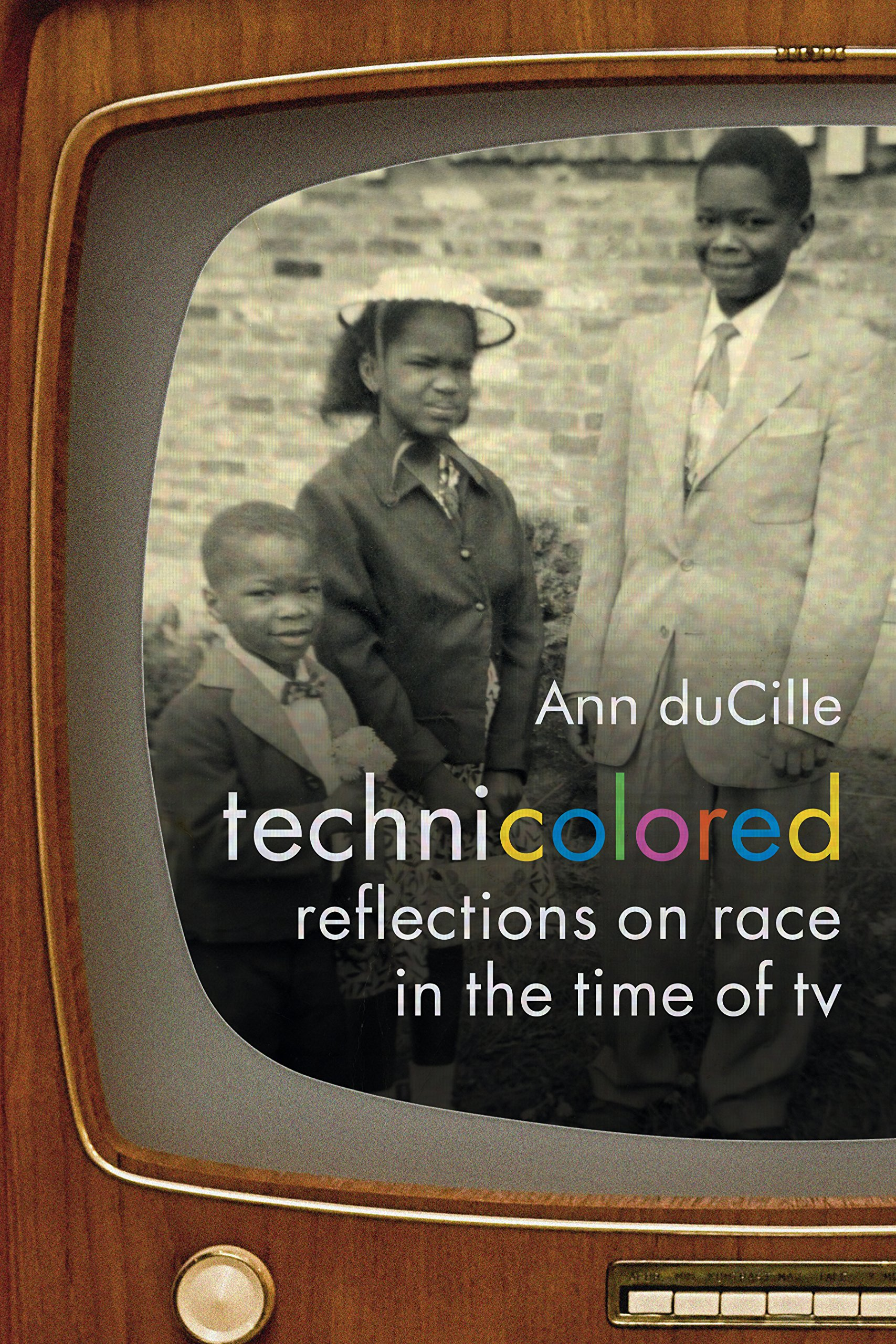 Technicolored: Reflections on Race in the Time of TV (a Camera Obscura book) ebook