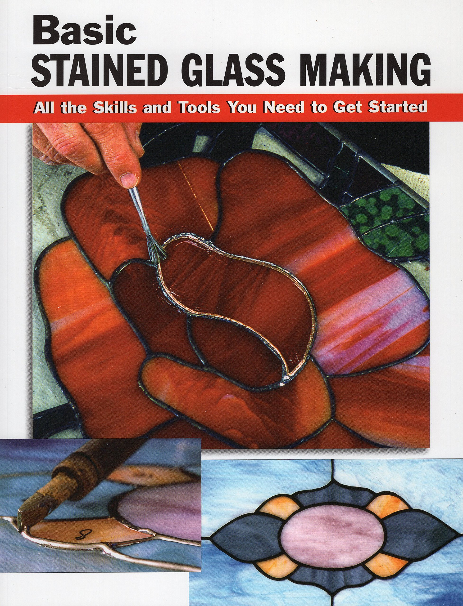 Amazon: Basic Stained Glass Making: All The Skills And Tools You Need To  Get Started (how To Basics) (9780811728461): Eric Ebeling, Michael  Johnston,