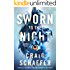 Sworn to the Night (The Wisdom's Grave Trilogy Book 1)