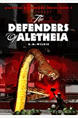 The Defenders of Aletheia: Aletheia Adventure Series Book 5 Kindle Edition
