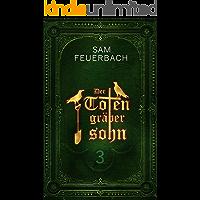 Der Totengräbersohn: Buch 3 (German Edition)