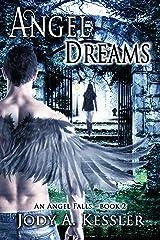 Angel Dreams (An Angel Falls Book 2) Kindle Edition
