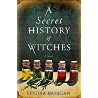 A Secret History of Witches: The spellbinding historical saga of love and magic (English Edition)
