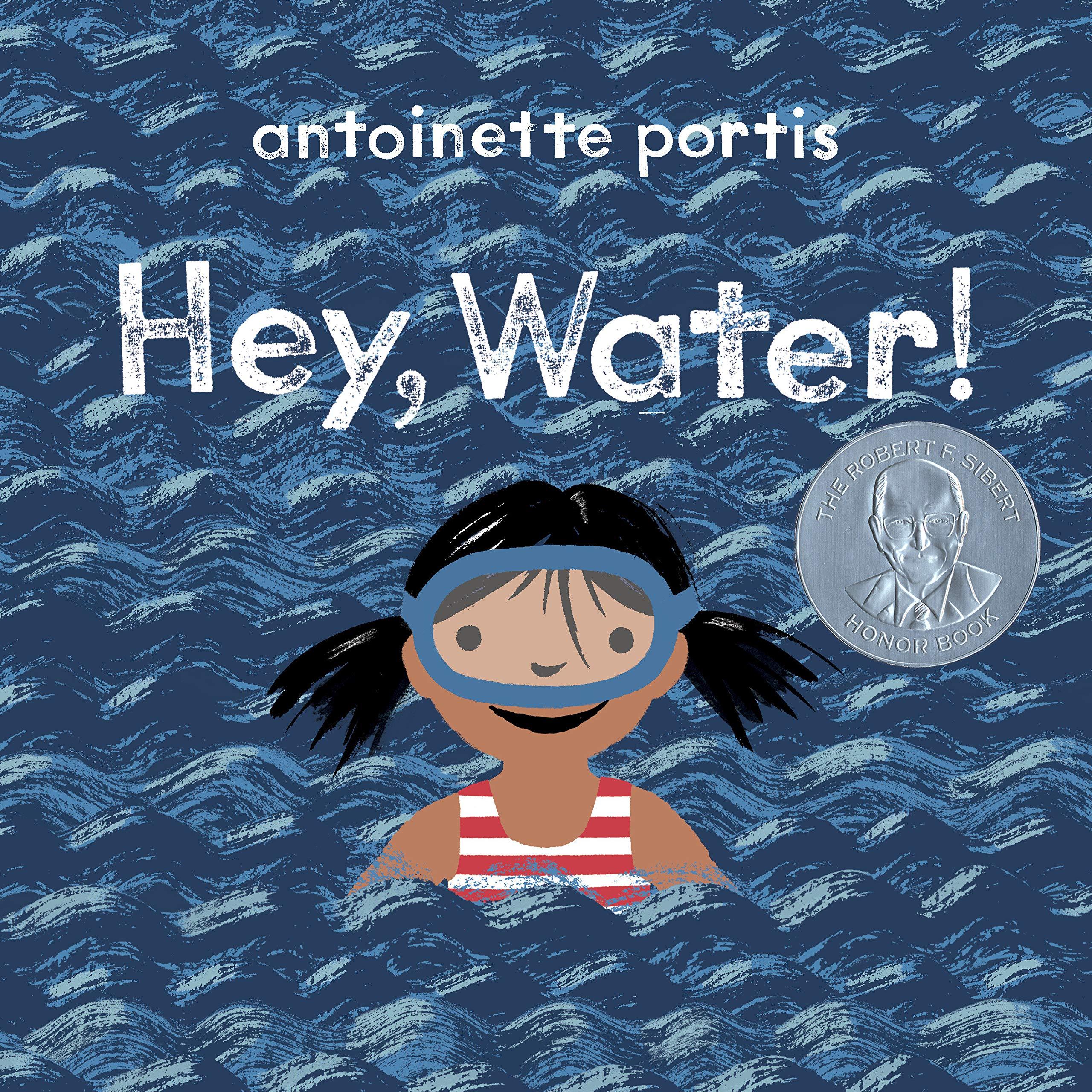 Hey, Water!: Portis, Antoinette: 9780823441556: Amazon.com: Books