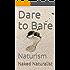 Dare to Bare: Naturism