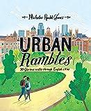 Urban Rambles: 20 Glorious Walks Through English Cities
