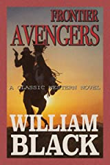 Frontier Avengers (A Classic Western Novel) Kindle Edition