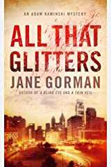 All That Glitters: Book 3 in the Adam Kaminski mystery series Kindle Edition