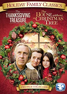 Book Cover: Holiday Family Classics: The Thanksgiving Treasure / The House Without A Christmas Tree
