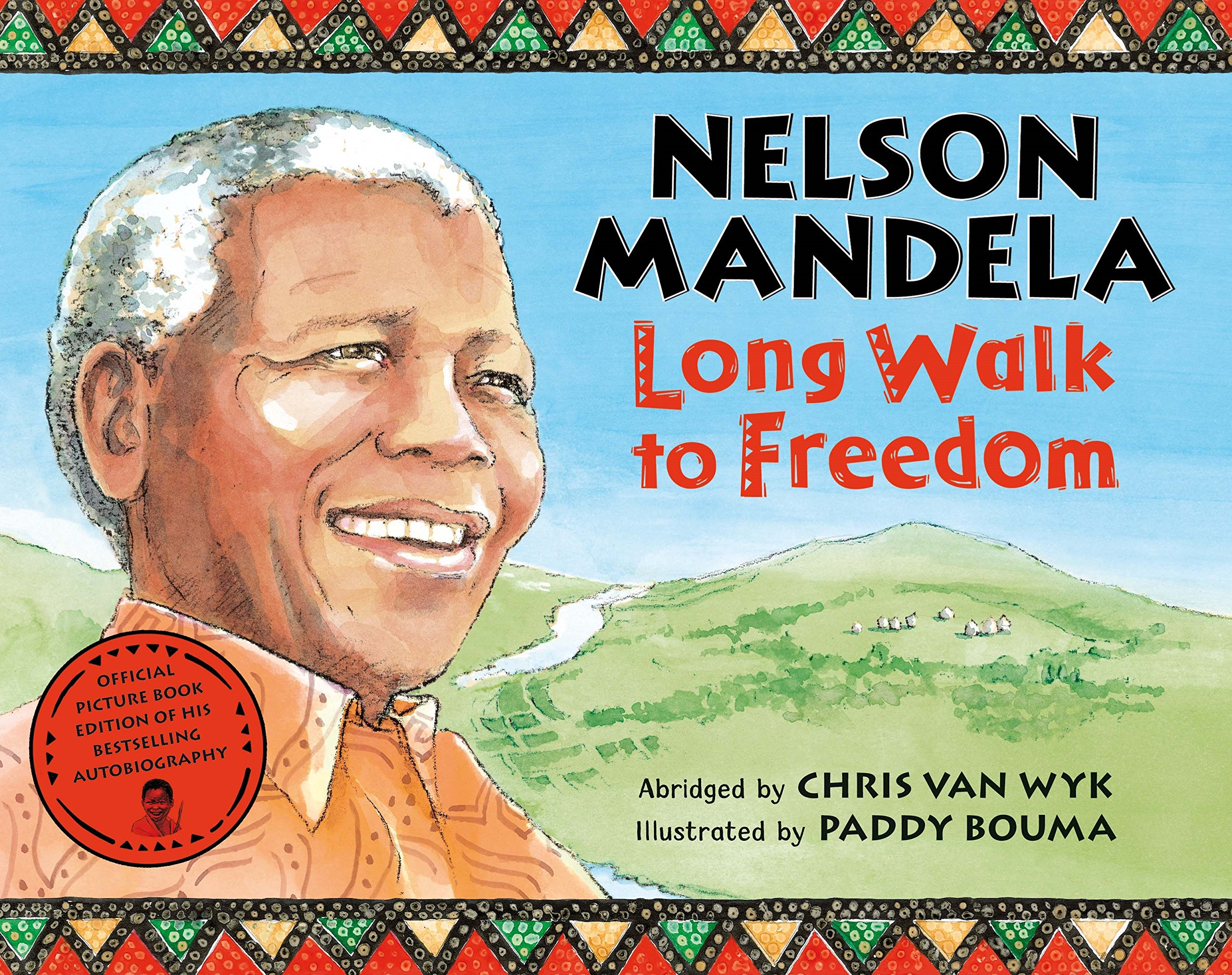 The Long Walk to Freedom (children's illustrated version) by Nelson Mandela