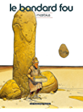 Moebius Oeuvres : Le Bandard Fou classique
