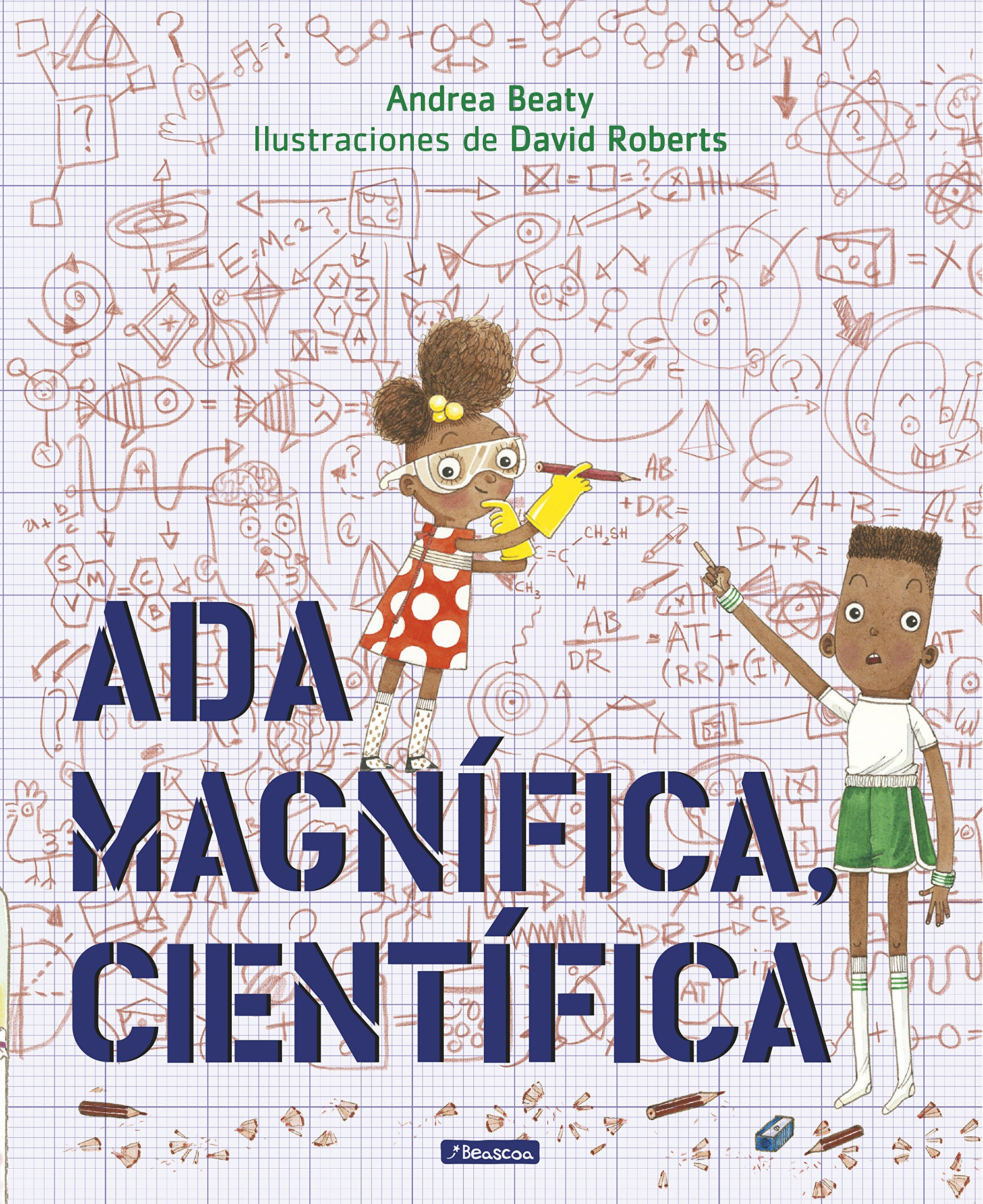 Amazon.com: Ada Magnífica, científica /Ada Twist, Scientist (Spanish Edition) (9788448849665): Andrea Beaty, David Roberts: Books