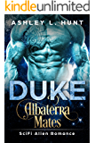 Duke: A Paranormal Sci-Fi Alien Romance: Albaterra Mates Book 2