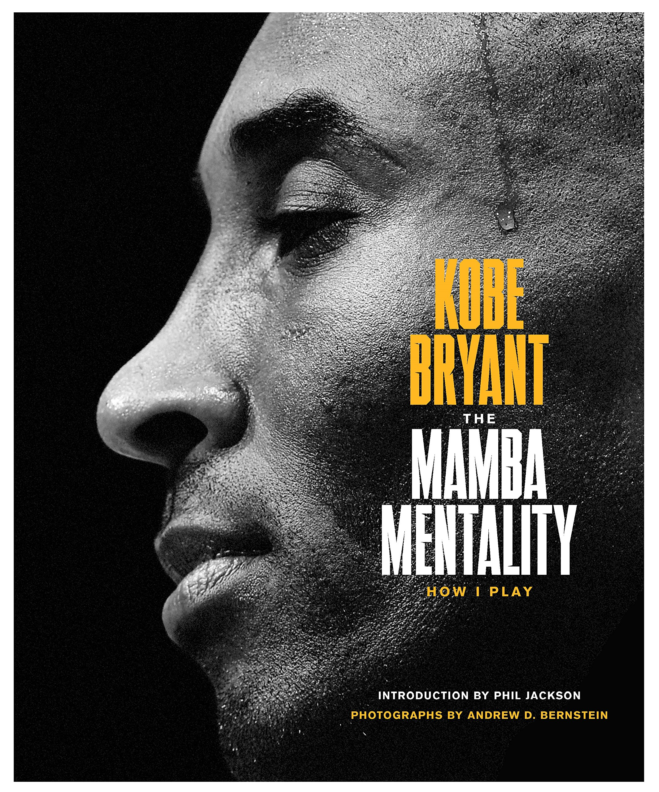 The Mamba Mentality How I Play Kobe Bryant Andrew D
