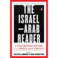 The Israel-Arab Reader: A Documentary History of the Middle East Conflict: Eighth Revised and Updated Edition