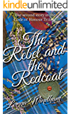 The Rebel and the Redcoat: The second story in the Code of Honour Trilogy