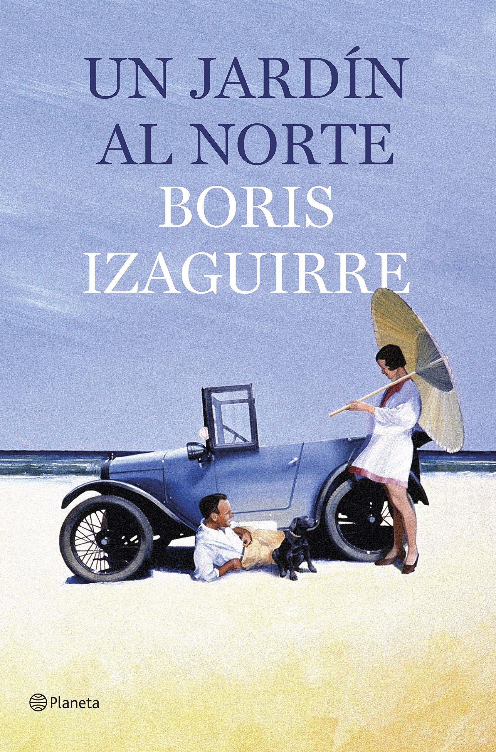 Un jardín al norte Autores Españoles e Iberoamericanos: Amazon.es: Boris Izaguirre: Libros