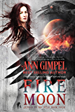 Fire Moon: Urban Fantasy Romance (Alphas in the Wild Book 4)