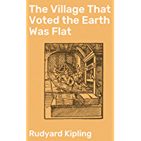 The Village That Voted the Earth Was Flat (English Edition)