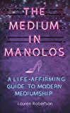 The Medium in Manolos: A Life-Affirming Guide to Modern Mediumship