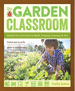 The Garden Classroom Hands On Activities In Math Science Literacy And