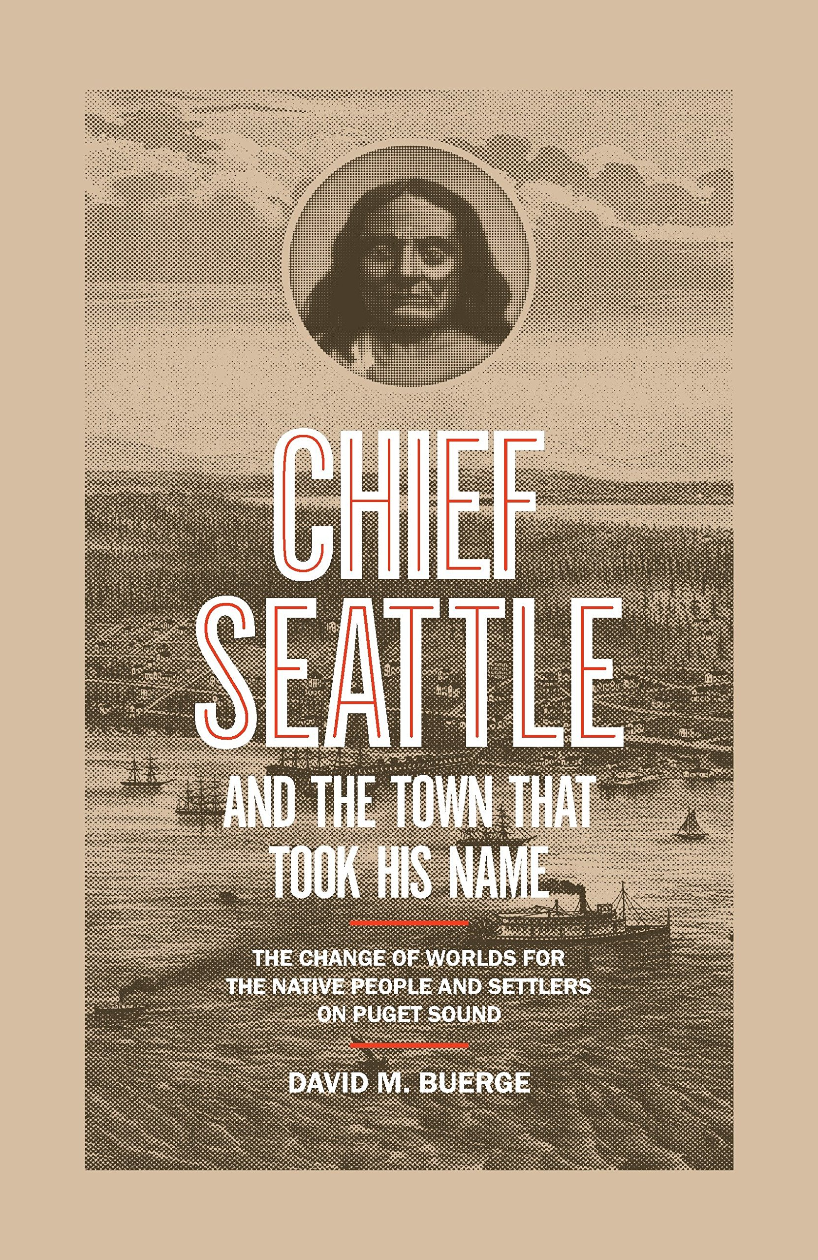 Chief Seattle and the Town That Took His Name: The Change of