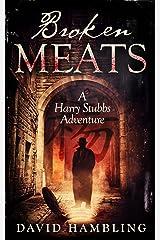 Broken Meats (The Harry Stubbs Adventures Book 2) Kindle Edition