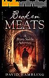 Broken Meats: A Harry Stubbs Adventure