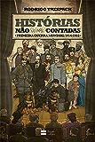 Histórias não (ou mal) contadas: Primeira Guerra Mundial