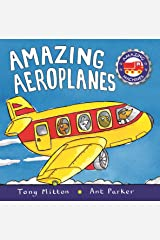 Amazing Machines: Amazing Aeroplanes Board book