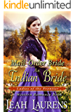 Mail Order Bride: An Indian Bride (Ladies of The Frontier) (A Western Romance Book)