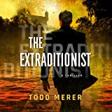 The Extraditionist: A Benn Bluestone Thriller, Book 1