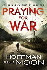 Praying for War: The Collin War Chronicles Book One