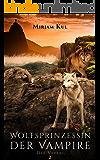 Wolfsprinzessin der Vampire: Der Verrat (Buch 2)