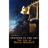 SWEEPER IN THE SKY - The Life of Maria Mitchell: First Woman Astronomer in America