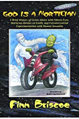 GOD IS A MORTICIAN: Sex, God, and Ceviche Kindle Edition