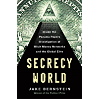 Secrecy World (Now the Major Motion Picture THE LAUNDROMAT): Inside the Panama Papers, Illicit Money Networks, and the Global Elite (English Edition)