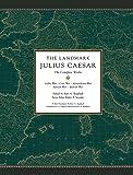 The Landmark Julius Caesar: The Complete Works: Gallic War, Civil War, Alexandrian War, African War, and  Spanish War