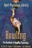 Sport Psychology Library: Bowling: The Handbook of Bowling Psychology